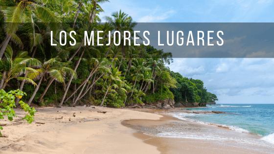 Los mejores lugares que tienes que ver en Costa Rica.